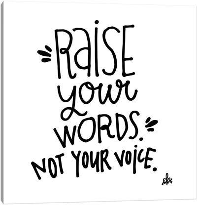 Raise Your Words   Canvas Art Print