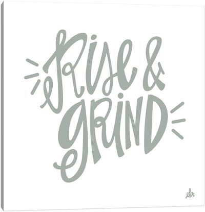 Rise & Grind   Canvas Art Print
