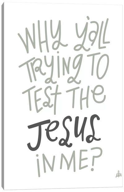 Test The Jesus   Canvas Art Print