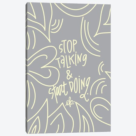 Stop Talking & Start Doing Canvas Print #ERB134} by Erin Barrett Canvas Art