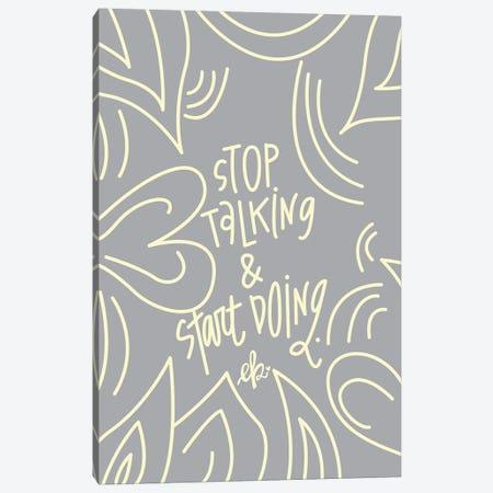 Stop Talking & Start Doing Canvas Print #ERB134} by Erin Barrett Canvas Art