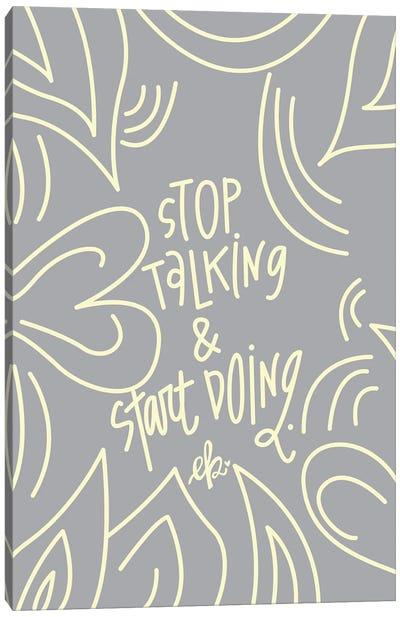 Stop Talking & Start Doing Canvas Art Print