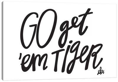 Go Get'em Tiger Canvas Art Print