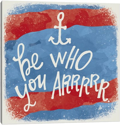 Be Who You Arrrrr Canvas Art Print