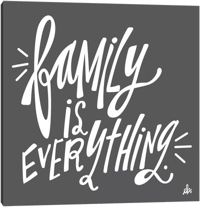 Family is Everything by Erin Barrett Canvas Art Print