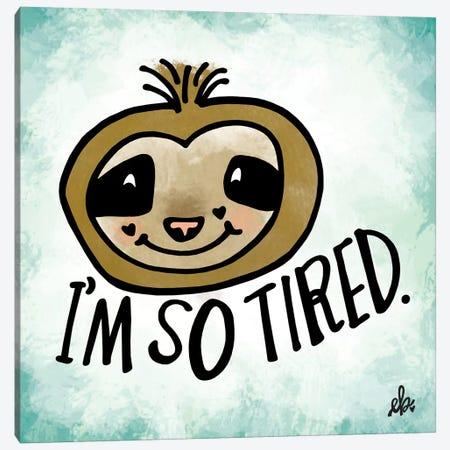 I'm So Tired Canvas Print #ERB52} by Erin Barrett Canvas Artwork