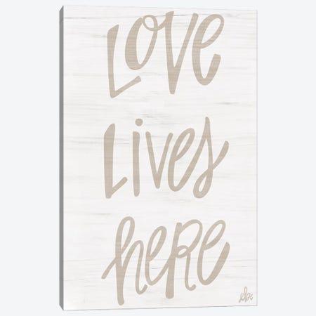 Love Lives Here Canvas Print #ERB56} by Erin Barrett Art Print