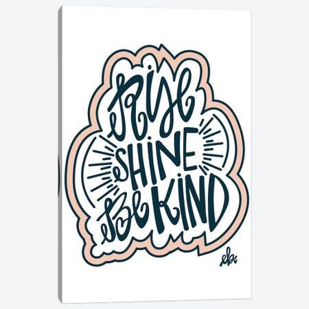 Rise Shine Be Kind Canvas Print #ERB64} by Erin Barrett Canvas Artwork