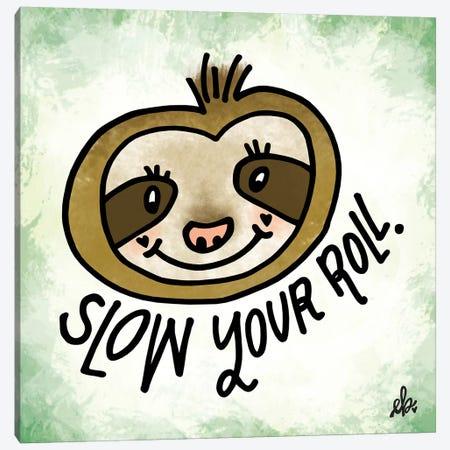Slow Your Roll Canvas Print #ERB65} by Erin Barrett Canvas Art