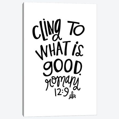 Cling to What is Good Canvas Print #ERB8} by Erin Barrett Canvas Print