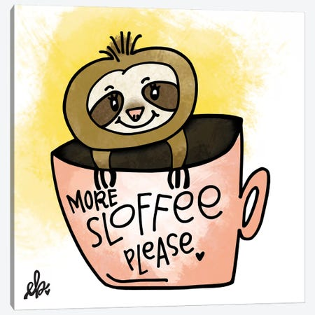 More Sloffee Please Canvas Print #ERB94} by Erin Barrett Art Print