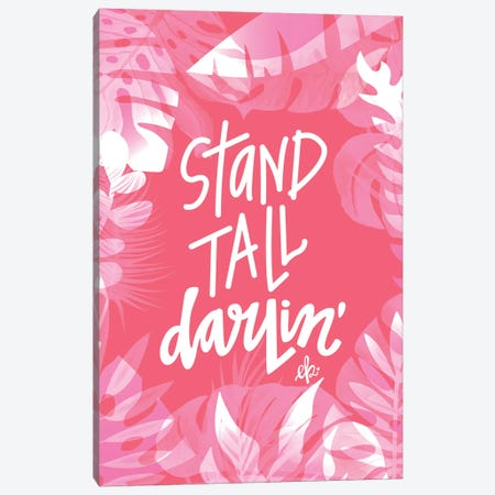 Stand Tall Darlin' Canvas Print #ERB98} by Erin Barrett Canvas Art