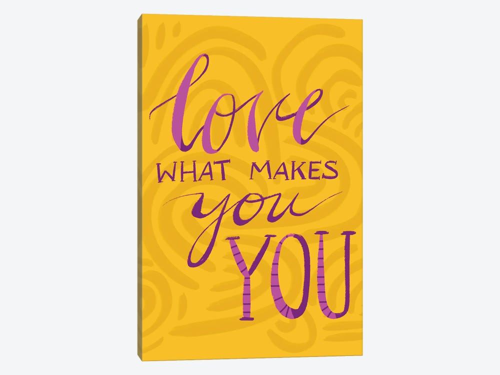 Love What Makes You You by ETTAVEE 1-piece Art Print