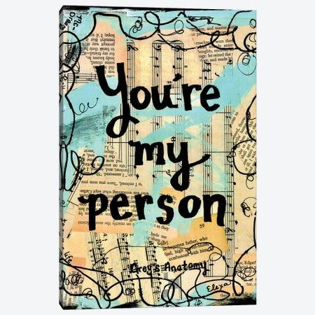 You're My Person Grey's Anatomy Quote Canvas Print #EXB49} by Elexa Bancroft Canvas Art Print