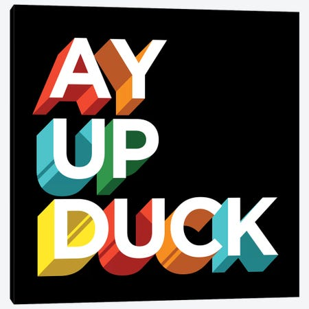 Ay Up Duck Canvas Print #FAM63} by Famous When Dead Art Print