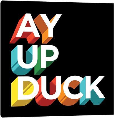 Ay Up Duck Canvas Art Print