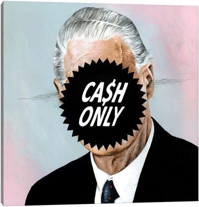 Cash Only Canvas Print #FAM7