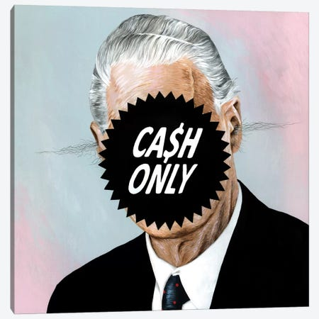 Cash Only Canvas Print #FAM7} by Famous When Dead Canvas Wall Art