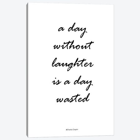 Without Laughter Canvas Print #FBK155} by Design Fabrikken Canvas Wall Art