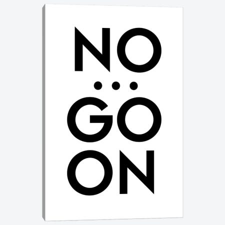 No... Go On Canvas Print #FBK88} by Design Fabrikken Art Print