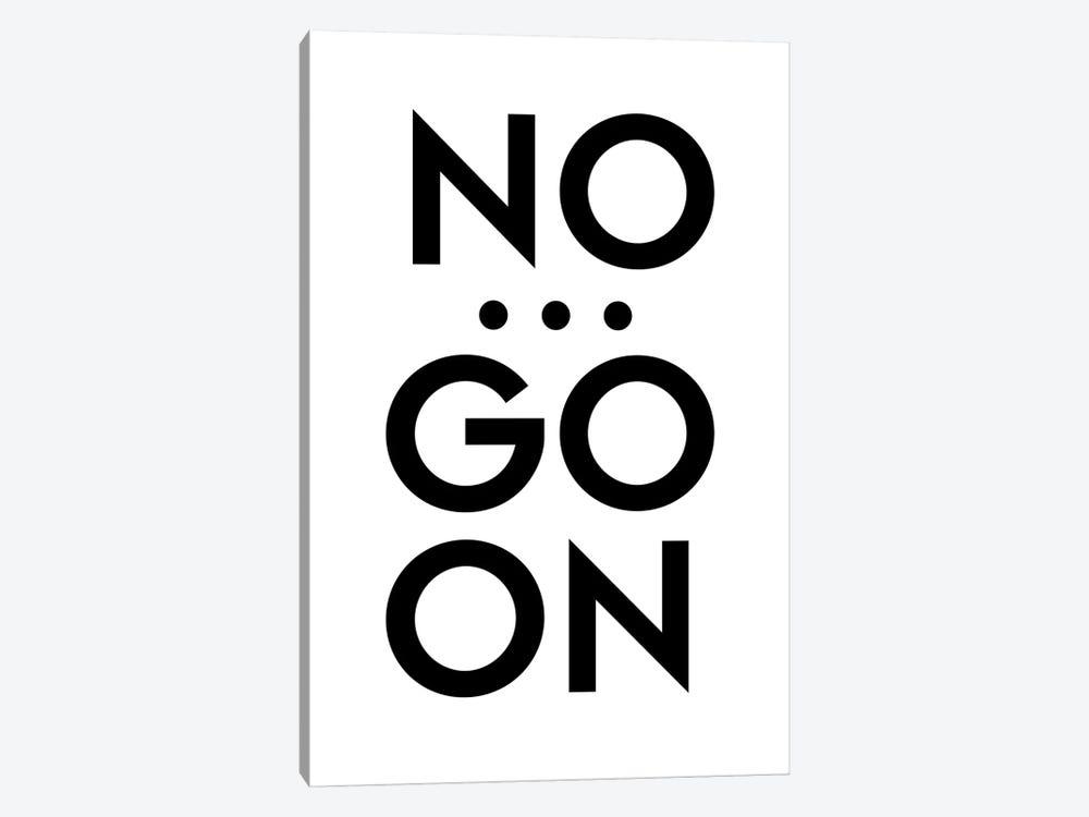 No... Go On by Design Fabrikken 1-piece Art Print