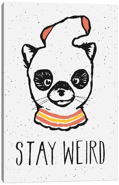 Stay Weird Canvas Art Print