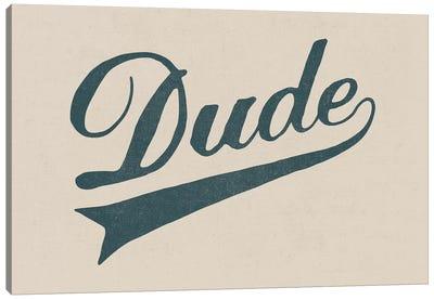 Dude Canvas Print #FLB28