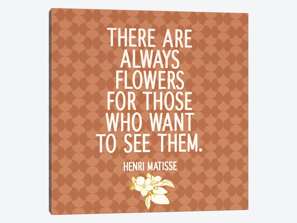 There Are Always Flowers 1-piece Canvas Print