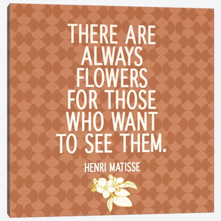 There Are Always Flowers Canvas Print #FLPN144} by 5by5collective Canvas Print