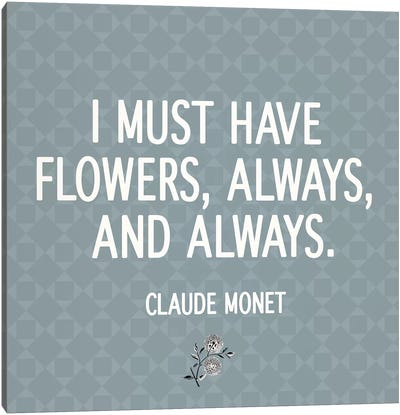 I Must Have Flowers Canvas Art Print