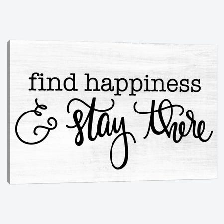 Find Happiness & Stay There Canvas Print #FMC20} by Fearfully Made Creations Art Print
