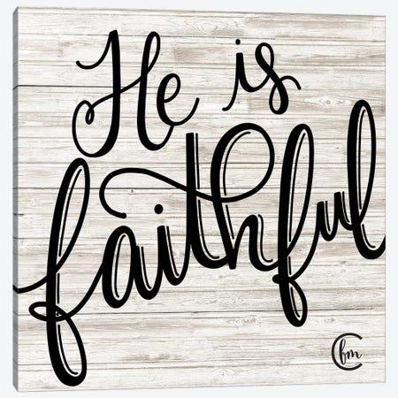 He is Faithful Canvas Print #FMC25} by Fearfully Made Creations Canvas Art
