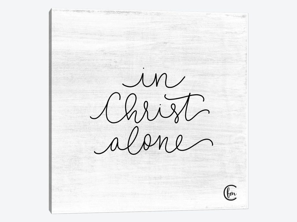 In Christ Alone by Fearfully Made Creations 1-piece Canvas Art