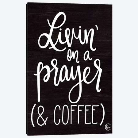 Livin' on Coffee Canvas Print #FMC31} by Fearfully Made Creations Canvas Art