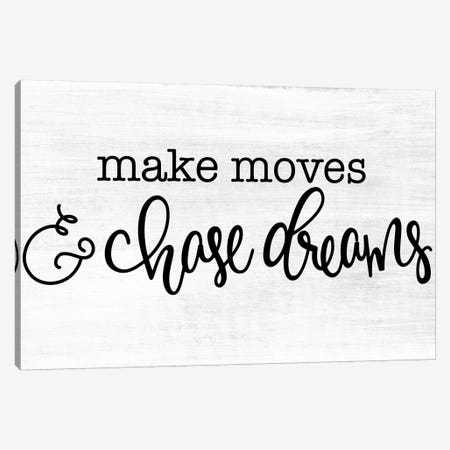 Make Moves & Chase Dreams Canvas Print #FMC33} by Fearfully Made Creations Canvas Wall Art