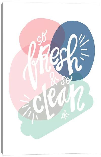 So Fresh and So Clean Canvas Art Print