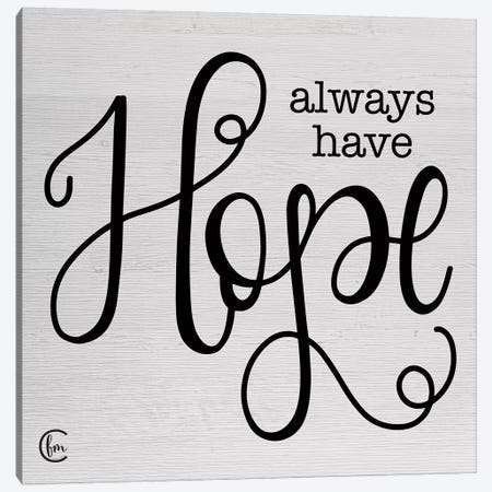 Always Have Hope Canvas Print #FMC52} by Fearfully Made Creations Canvas Wall Art