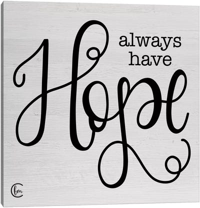 Always Have Hope Canvas Art Print