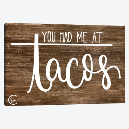 You Had Me at Tacos     Canvas Print #FMC68} by Fearfully Made Creations Canvas Print