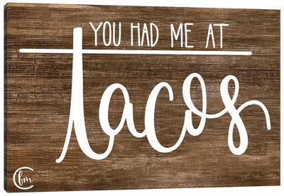 You Had Me at Tacos     Canvas Art Print