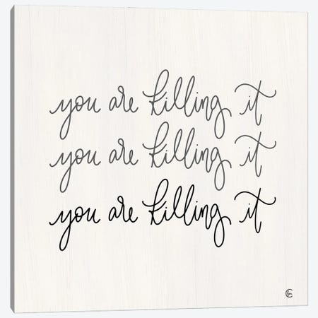 You're Killing It Canvas Print #FMC86} by Fearfully Made Creations Canvas Wall Art