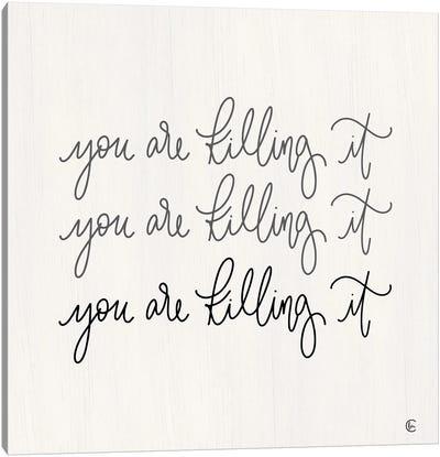 You're Killing It Canvas Art Print