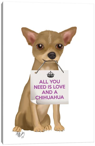 All You Need Is Love Series:  Chihuahua Canvas Art Print