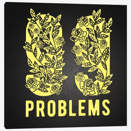 99 Problems Canvas Print #FOB7} by 5by5collective Art Print