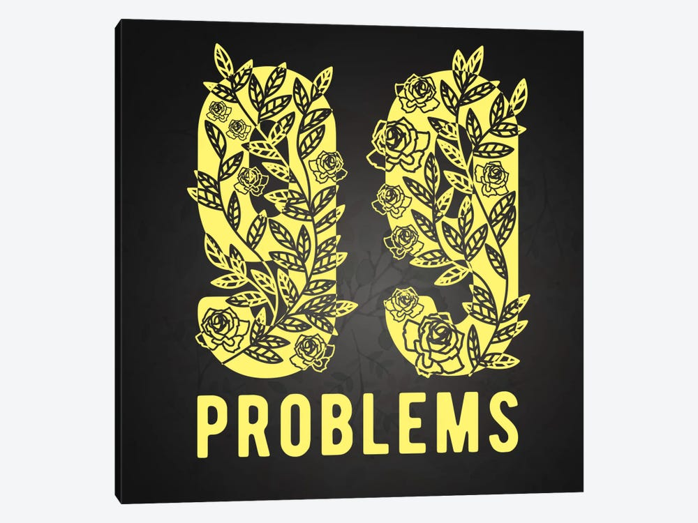 99 Problems by 5by5collective 1-piece Canvas Artwork