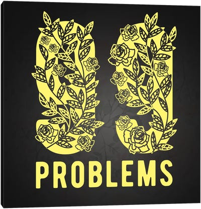 99 Problems Canvas Art Print