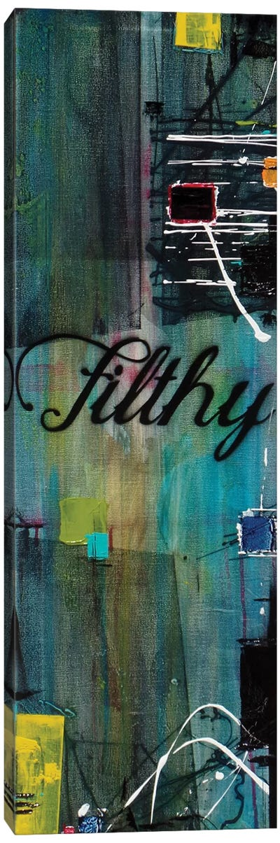 Filthy Canvas Art Print