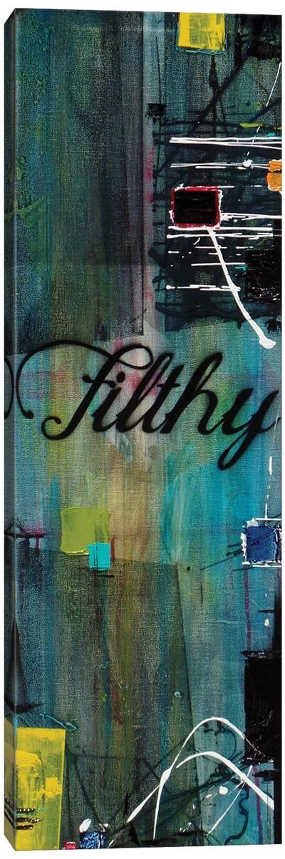 Filthy Canvas Art Print