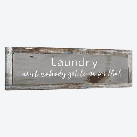 Laundry - Ain't Nobody Got Time Canvas Print #FPP148} by Front Porch Pickins Canvas Wall Art