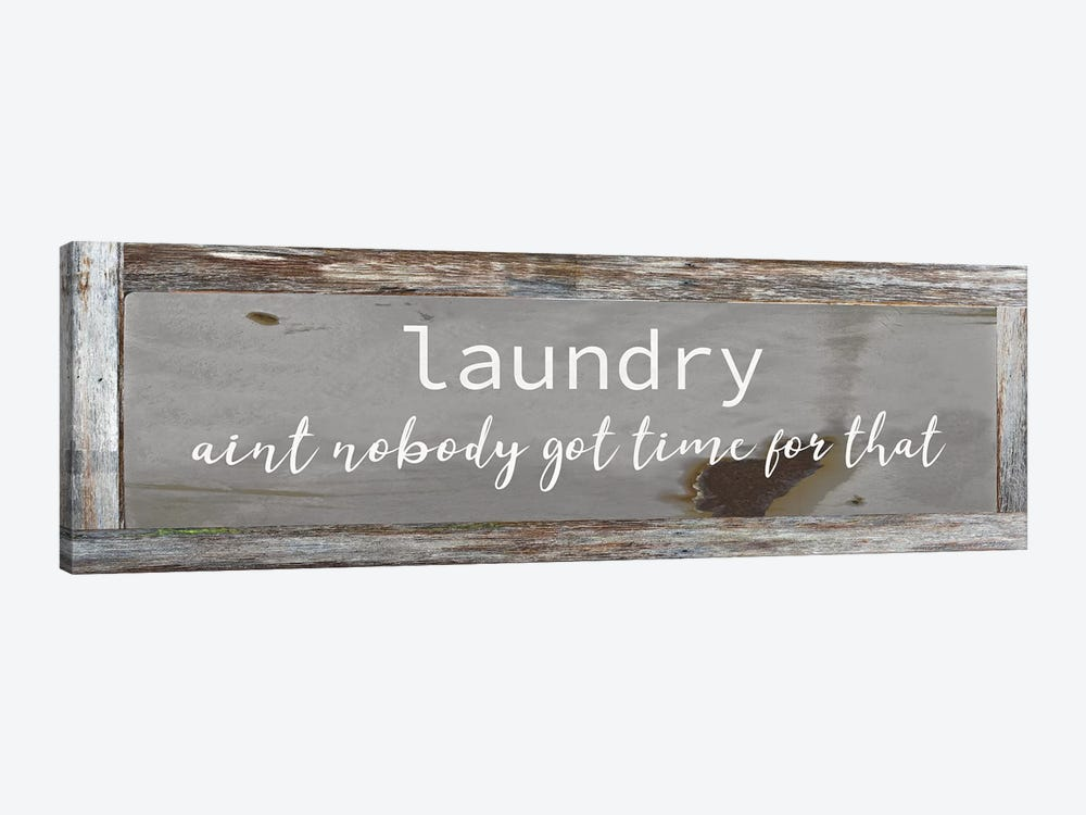 Laundry - Ain't Nobody Got Time by Front Porch Pickins 1-piece Canvas Print